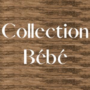 Collection Bébé